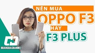 vuclip Nên mua Oppo F3 hay F3 Plus - Tiết kiệm 3 triệu, tại sao không?