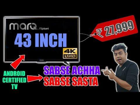 SABSE SASTA, SABSE ACCHA, 4K ANDROID TV For JUST 27999 INR, MARQ BY FLIPKART