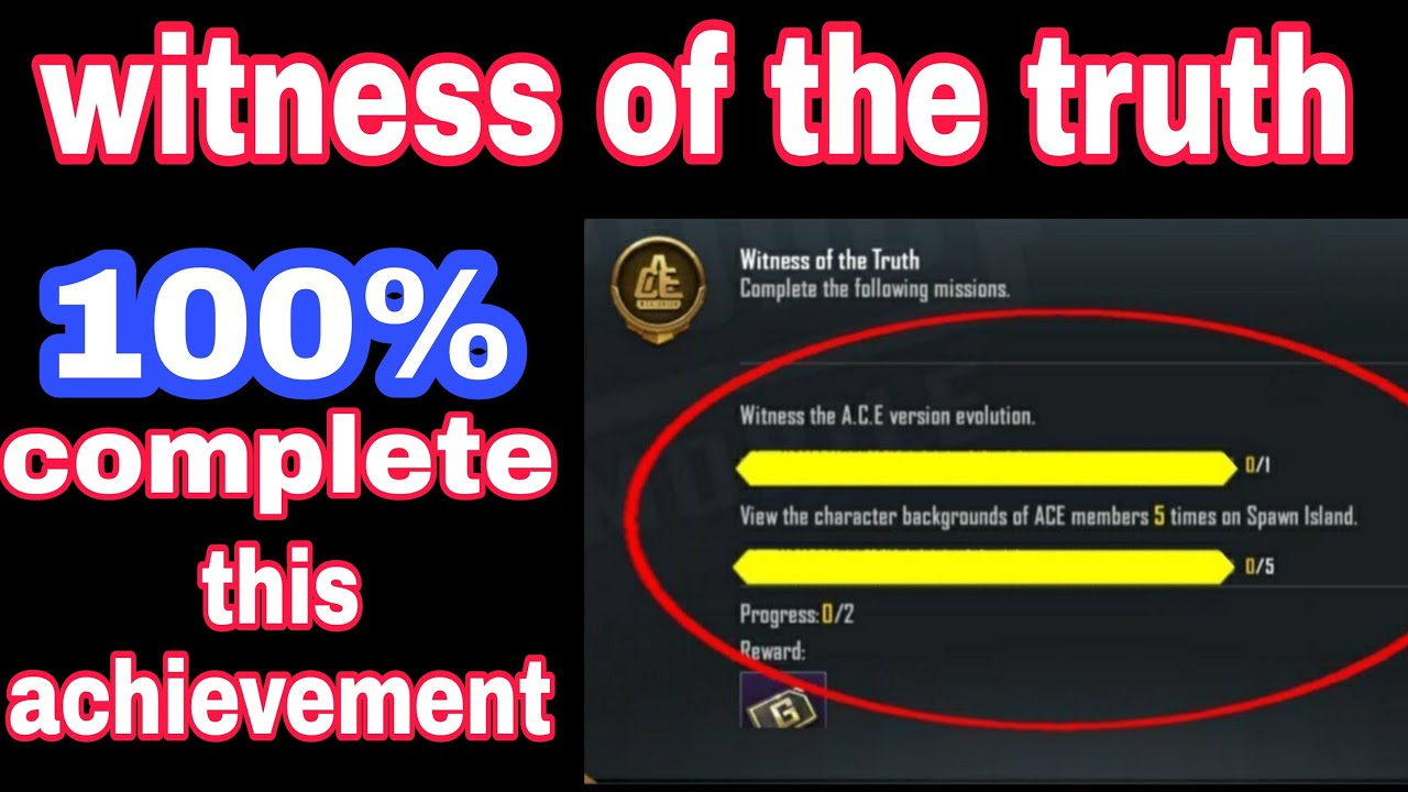 Download witness of the truth pubg mobile | witness the A.C.E version evolution achievement