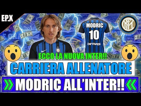 MODRIC ALL'INTER!! ECCO LA NUOVA INTER! UNA SQUADRA STRAORDINARIA! FIFA 18 CARRIERA ALLENATORE INTER