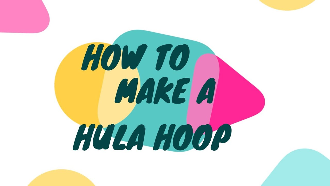 How To Make A Hula Hoop