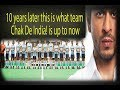 10 years later this is what team Chak De India! | Chak De India | Shah Rukh Khan