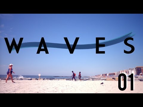 Waves The Series Episode 1: Welcome Home...