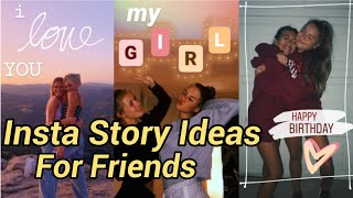 6 Instagram Story Ideas Friends And Birthday