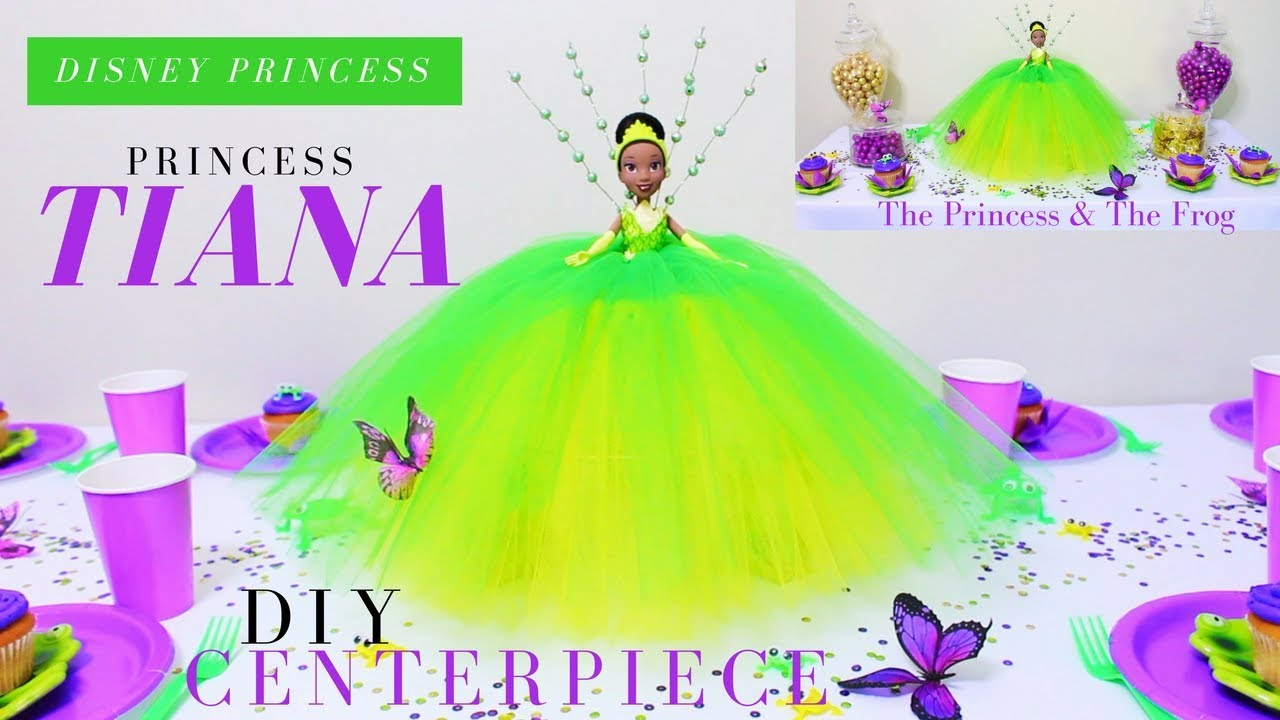 DIY PRINCESS TIANA CENTERPIECE | THE PRINCESS & THE FROG PARTY ...