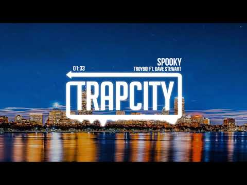 Troyboi - Spooky (ft. Dave Stewart)