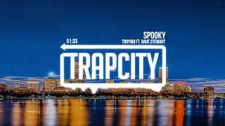 Troyboi - Spooky (ft. Dave Stewart) [Lyrics]