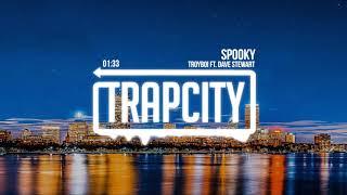 Troyboi - Spooky ft Dave Stewart Lyrics