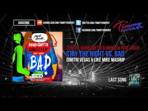 Zedd vs. David Guetta & Showtek - Stay The Night vs. BAD (Dimitri Vegas & Like Mike Mashup)