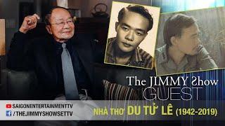 The Jimmy Show | Nhà thơ Du Tử Lê (1942-2019)  | SET TV www.setchannel.tv