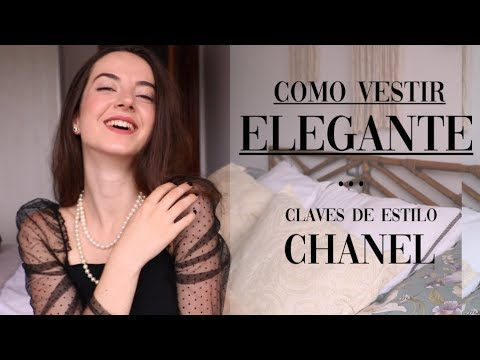 CÓMO VESTIR ELEGANTE SEGÚN CHANEL | CLAVES DE ESTILO | MODA