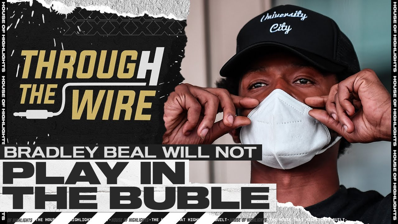 Bradley Beal To Not Play In The NBA Bubble | Through The Wire Podcast