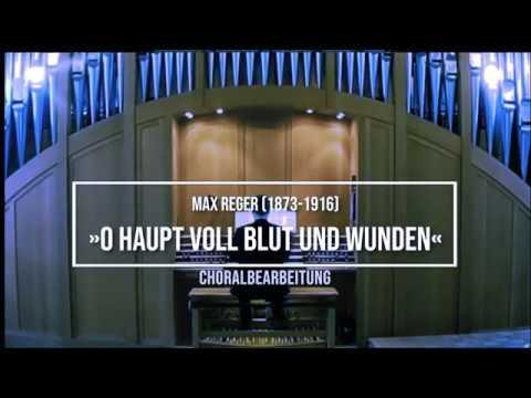 Max Reger (1873-1916)   »O Haupt voll Blut und Wunden«   Choralbearbeitungиз YouTube · Длительность: 2 мин34 с