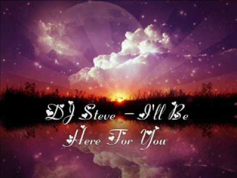 DJ Steve - I'll Be Here For You