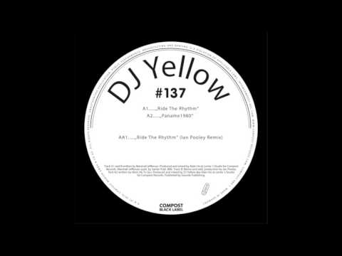 DJ Yellow - Ride The Rhythm