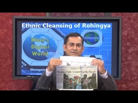 Rohingya: Ethnic Cleansing and Genocide - Khan's Digital World