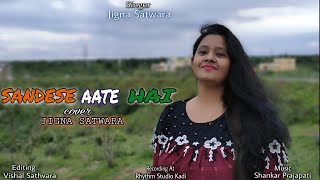 SANDESE AATE HAI COVER // JIGNA SATHVARA // TRIBUTE TO INDIAN ARMY // NEW SONG 2021