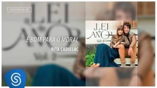 Gambar cover É Bom Para o Moral - Rita Cadillac (Áudio Oficial) [Trilha da Novela A Lei do Amor]
