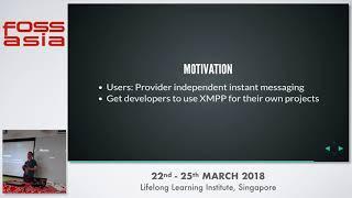 Federated Instant Messaging with Jabber/XMPP - Daniel Gultsch -FOSSASIA 2018