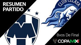 Resumen   Monterrey 3 - 0 Celaya   Copa MX - Octavos de Final