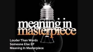 Louder Than Words (DEMO) | Meaning In Masterpiece
