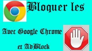 Tutoriels Chrome : Bloquer les publicité avec Google Chrome