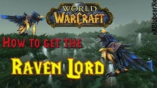 Wow - How to get the Raven Lord - Rare Mount Solo Guide!
