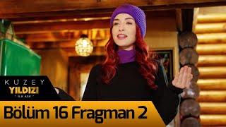 Kuzey Yıldızı İlk Aşk 16. Bölüm 2. Fragman