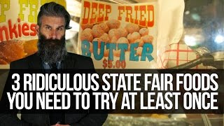 These Three State Fair Foods Are So Ridiculous You