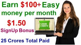 Earn $100+ easy money per month in your spare time from cash crate | cashcrate - make daily.