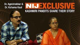NIJ Exclusive : Kashmiri Pandits Share Their Story - Dr. Agnishekhar & Dr. Kshama Kaul