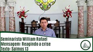 Reagindo a crise   Seminarista William Rafael   IPBV
