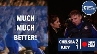 Much Much Better | Chelsea 2 - 1 Kiev | Fan Cam