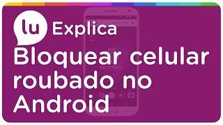 Como bloquear celular roubado no Android