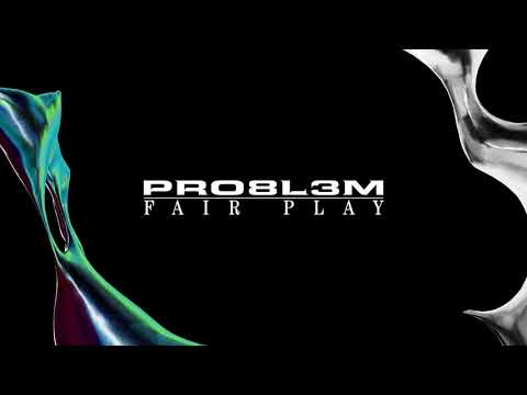 PRO8L3M - Fair Play