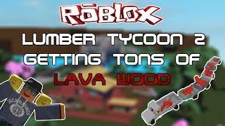 [ROBLOX] Lumber Tycoon 2: Conseguir toneladas de madera lava