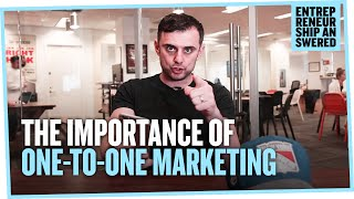 The Importance of One-to-One Marketing