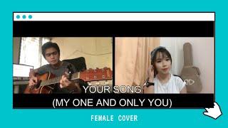 YOUR SONG (Parokya ni Edgar) - Female Version Cover by Apple Crisol & Celgen Pateño