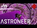 TRACTOR TO THE CENTRE OF THE EARTH! | Sylva Core Gateway | Let's play Astroneer 1.0 gameplay ep 11