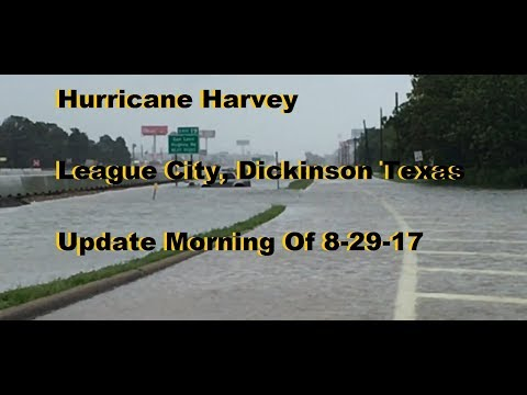 Hurricane Harvey League City, Dickinson Texas Update Morning Of 8-29-17