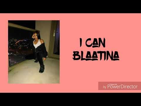 I can(LYRICS)-Blaatina
