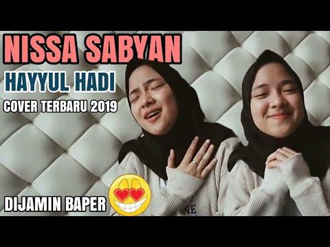 Hayyul Hadi Versi Nissa Sabyan Bikin Baper Cover Terbaru Sabyan 2019