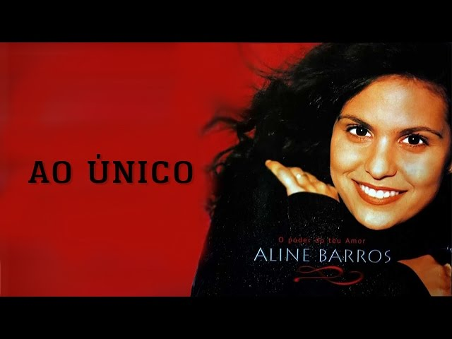 Ao Único | CD O Poder do Teu Amor | Aline Barros