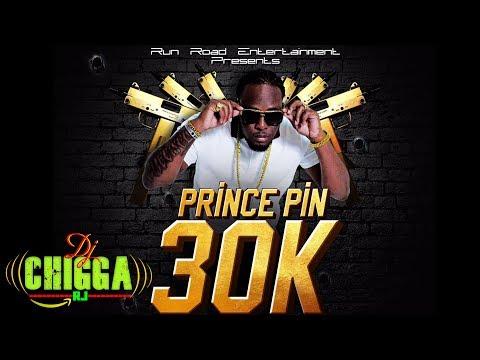 Prince Pin - 30K (Mac 11 Riddim) Dancehall 2017