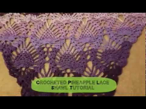 Crocheted Pineapple Lace Shawl Tutorial Youtube