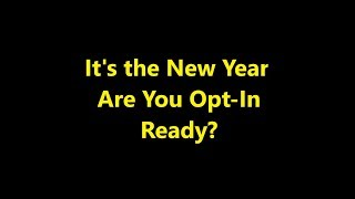 Bonus Episode 004 - It's the New Year. Are You Opt-In Ready?