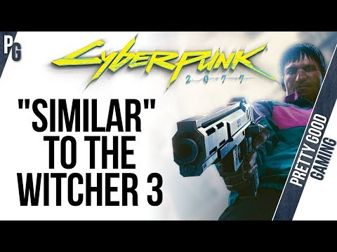 """Cyberpunk """"SIMILAR"""" to The Witcher 3 