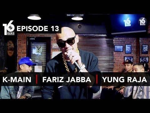 16 BARIS | EP13 | K-Main, Fariz Jabba & Yung Raja