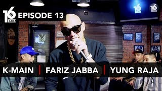 16 BARIS | EP13 | KMain, Fariz Jabba & Yung Raja