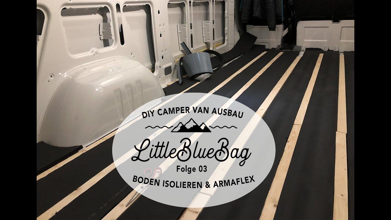 Dämmung Fußboden Wohnmobil ~ Camper selbstausbau folge 03 boden isolieren mit armaflex youtube